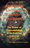 Awakening Universe Emerging Personhood: The Power of Contemplation In An Evolving Universe