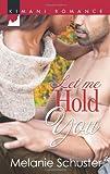 Let Me Hold You (Kimani Romance)