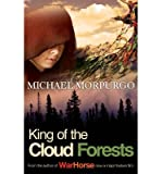 Michael Morpurgo [ King of the Cloud Forests ] [ KING OF THE CLOUD FORESTS ] BY Morpurgo, Michael ( AUTHOR ) Sep-04-2006 Paperback