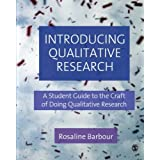 Introducing Qualitative Research: A Student's Guide to the Craft of Doing Qualitative Researchby Rosaline Barbour