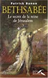 echange, troc Patrick Banon - Bethsabée : Le secret de la reine de Jérusalem