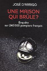 Une maison qui brûle ? Enquête sur 240 000 pompiers français