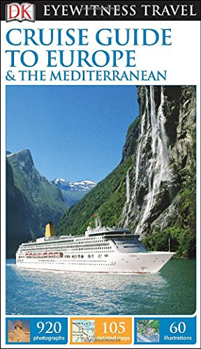 Cruise Guide to Europe and the Mediterranean (Dk Eyewitness Travel Guides Cruise Guide to Europe and the Mediterranean)