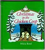 Christmas in the chicken coop (0690043325) by Bond, Felicia