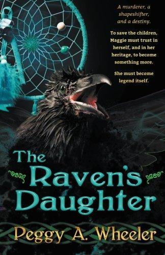 The Raven's Daughter [Wheeler, Peggy A.] (Tapa Blanda)