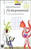 img - for Tu me prometiste!/ You promised me! (El Barco De Vapor: Serie Blanca/ the Steamboat: White Series) (Spanish Edition) book / textbook / text book