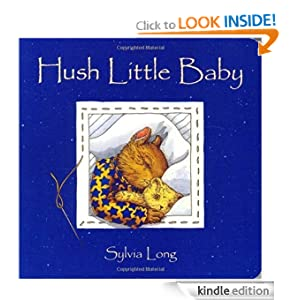 Kindle Book Bargains: Hush Little Baby, by Sylvia Long. Publisher: Chronicle Books; Brdbk edition (September 1, 2002)