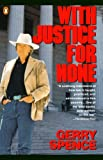 With Justice for None: Destroying an American Myth (0140133259) by Spence, Gerry