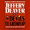 The Devil's Teardrop: A Novel of the Last Night of the Century (       UNABRIDGED) by Jeffery Deaver Narrated by William Dufris