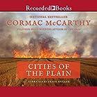 Cities of the Plain: The Border Trilogy, Book Three Hörbuch von Cormac McCarthy Gesprochen von: Frank Muller