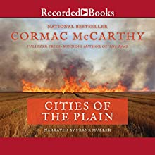 Cities of the Plain: The Border Trilogy, Book Three Audiobook by Cormac McCarthy Narrated by Frank Muller