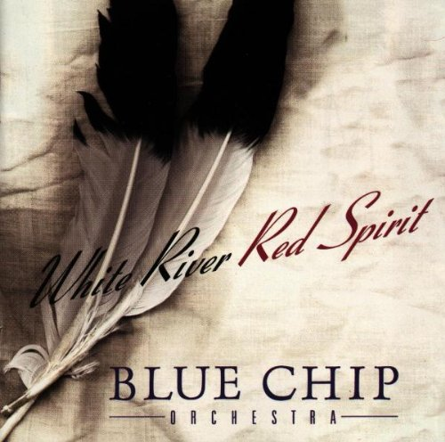 White River-Red Spirit by Blue Chip Orchestra