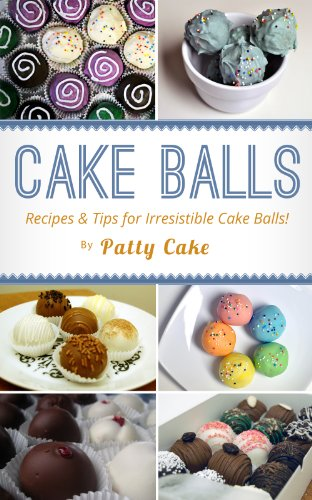 Cake Balls: Recipes and Tips For Irresistible Cake Balls! (Cake Balls Recipes compare prices)