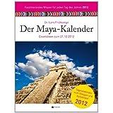 """Der Maya-Kalender: Countdown zum 21.12.2012von """"Lars Fr�hsorge"""""""