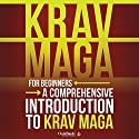 Krav Maga for Beginners: The Complete Beginner's Guide to Krav Maga Audiobook by  ClydeBank Recreation Narrated by Kevin Kollins