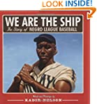 We Are the Ship: The Story of Negro L...