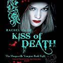 Kiss of Death: Morganville Vampires, Book 8 Audiobook by Rachel Caine Narrated by Katherine Fenton