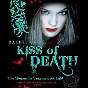 Kiss of Death: Morganville Vampires, Book 8 Hörbuch