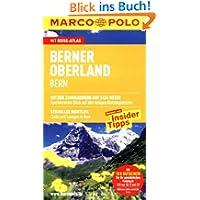 MARCO POLO Reiseführer Berner Oberland, Bern: Reisen mit Insider-Tipps. Mit Reiseatlas