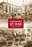 img - for Coventry at War book / textbook / text book