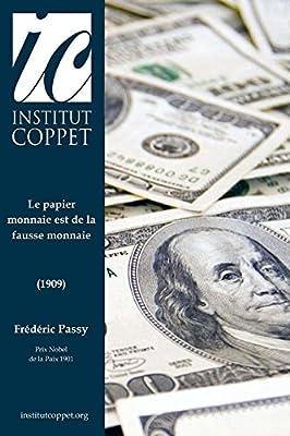 Le papier monnaie est de la fausse monnaie de Frederic Passy