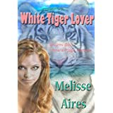 White Tiger Lover (Encanto Bay Book 1) ~ Melisse Aires