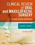 Clinical Review of Oral and Maxillofacial Surgery: A Case-based Approach, 2e