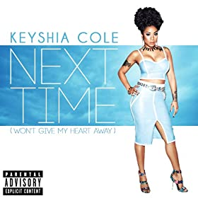 Next Time (Won't Give My Heart Away) [Explicit]