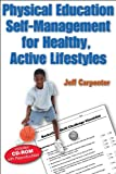 img - for Physical Education Self-Management for Healthy, Active Lifestyles book / textbook / text book