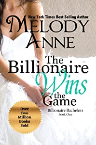 The Billionaire Wins The Game by Melody Anne ebook deal