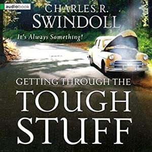 Getting Through the Tough Stuff | [Charles R. Swindoll]