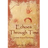 Echoes Through Time: a time-travel fantasyby Charlotte Banchi
