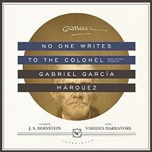 No One Writes to the Colonel, and Other Stories | Livre audio Auteur(s) : Gabriel García Márquez Narrateur(s) : Armando Durán, Roxanne Hernandez, Marcelo Tubert, Thom Rivera