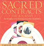 Sacred Contracts: The Journey - An Interactive Tool for Guidance Brdgm edition by Myss, Caroline; Occhiogrosso, Peter published by Hay House Game (1401901867) by Carolyn Myss