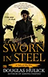 Sworn in Steel: A Tale of the Kin Douglas Hulick