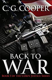 Back to War (The Corps Justice Military Fiction Series)