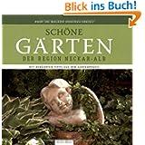 Ausgewählte Gärten der Region Neckar-Alb: Mit bewährten Tipps aus der Gartenpraxis