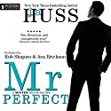 Mr. Perfect: A Mister Standalone: The Mister Series, Book 1 Audiobook by JA Huss Narrated by Rob Shapiro, Ava Erickson