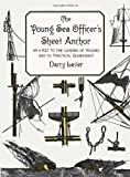 img - for The Young Sea Officer's Sheet Anchor : Or a Key to the Leading of Rigging and to Practical Seamanship book / textbook / text book