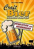 Craft-Bier selber brauen - Revolution der Heimbrauer