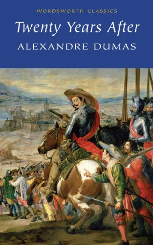 Twenty Years After (Wordsworth Classics), Alexandre Dumas