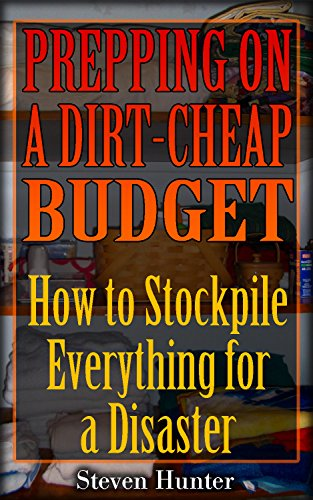 prepping-on-a-dirt-cheap-budget-how-to-stockpile-everything-for-a-disaster-survival-guide-survival-g