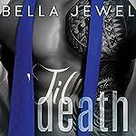 'Til Death - Part 2: 'Til Death, Book 2 | Bella Jewel