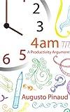4:00 A.M. A Productivity Argument.