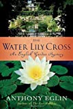 img - for The Water Lily Cross: An English Garden Mystery (English Garden Mysteries) book / textbook / text book