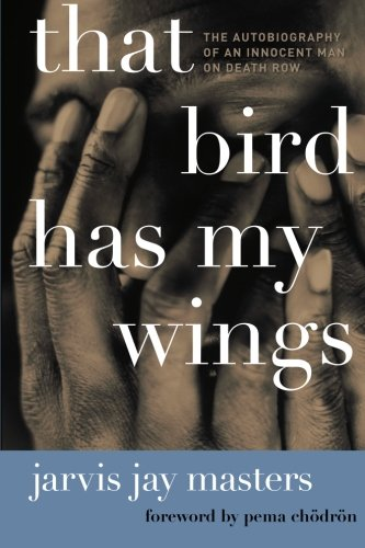That Bird Has My Wings: The Autobiography of an Innocent...