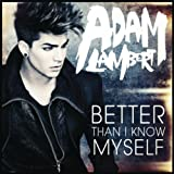 Adam Lambert's Better Than I Know Myself