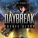 Daybreak: Girl from the Stars, Book 1 Audiobook by Cheree Alsop Narrated by Michele Carpenter