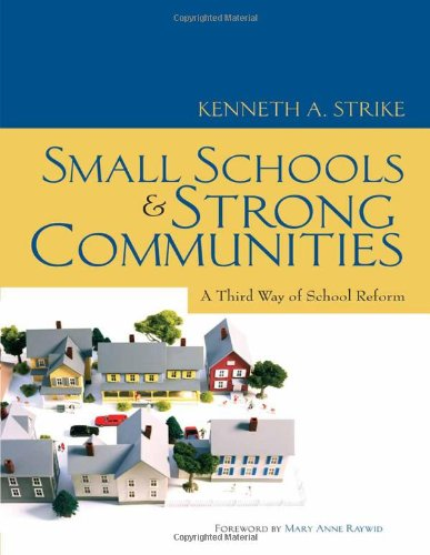 Small Schools and Strong Communities: A Third Way of...