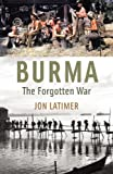img - for Burma: The Forgotten War book / textbook / text book